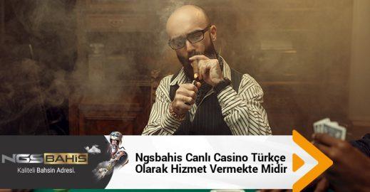 Ngsbahis Canlı Casino Türkçe Olarak Hizmet Vermekte midir